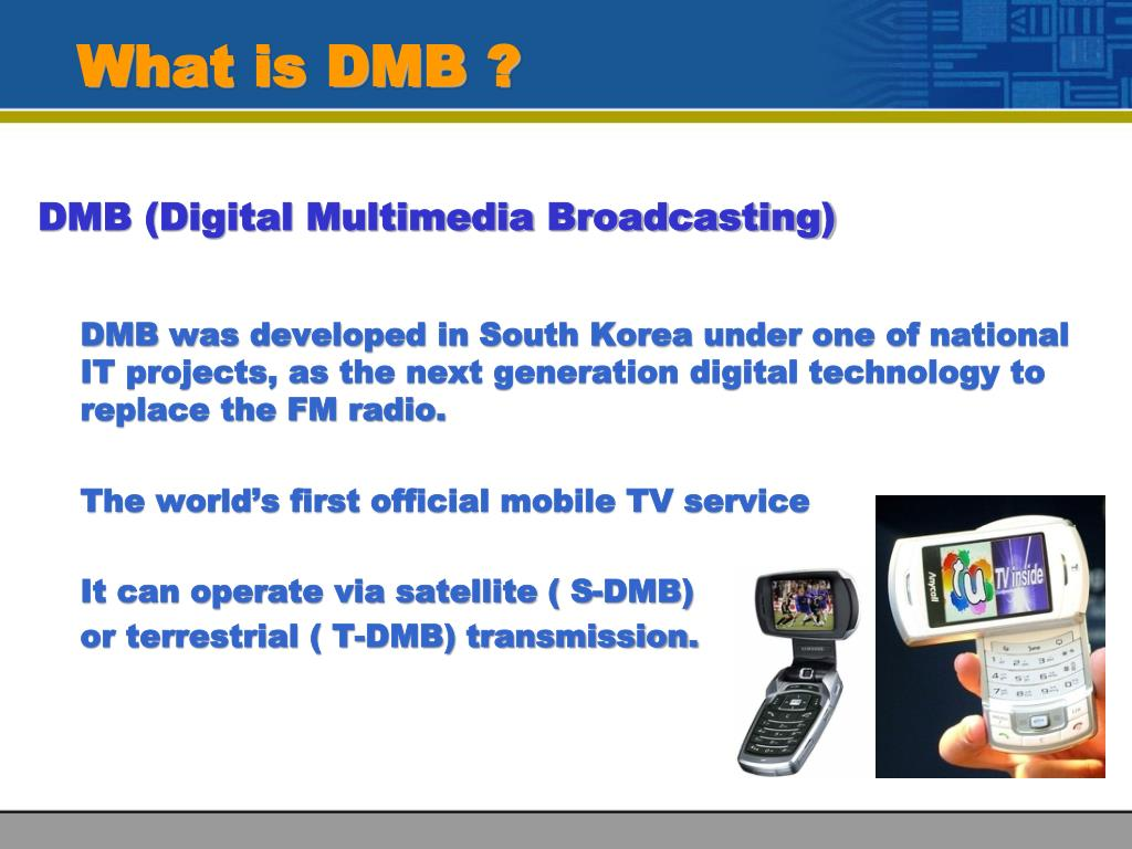 PPT - DMB (Digital Multimedia Broadcasting) PowerPoint