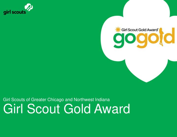 girl scouts of greater chicago and northwest indiana girl scout gold award n.