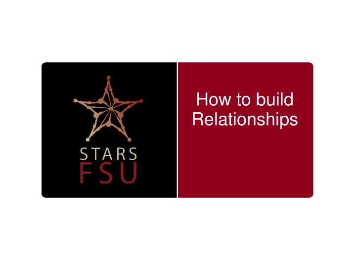 How to build Relationships