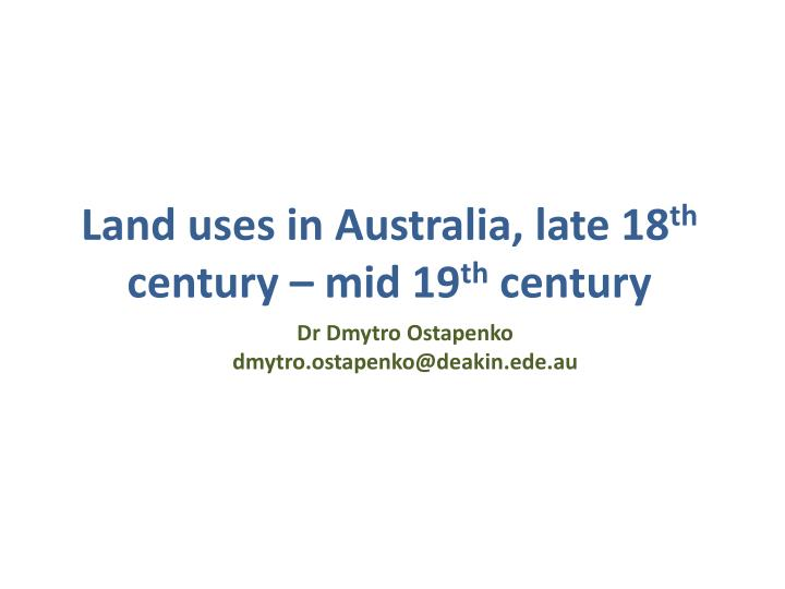 land uses in australia late 18 th century mid 19 th century n.