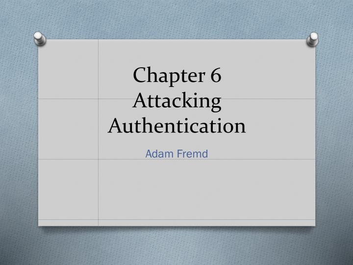 chapter 6 attacking authentication