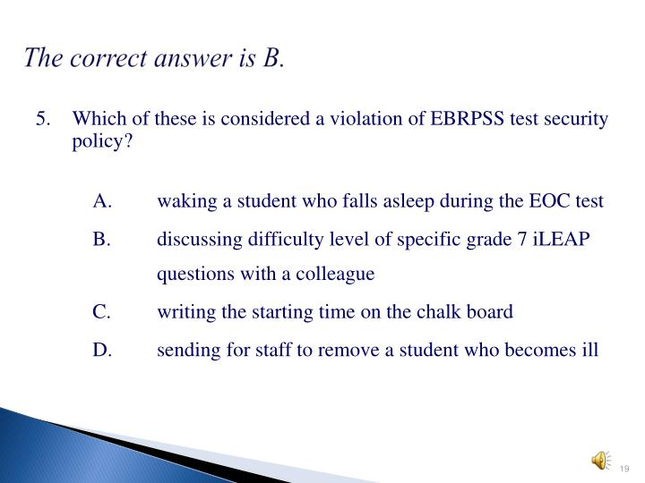 The correct answer is B.