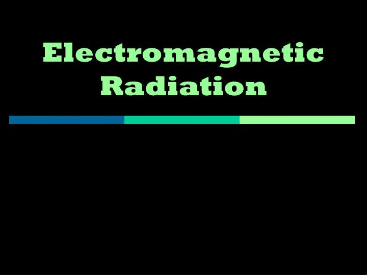 electromagnetic radiation n.