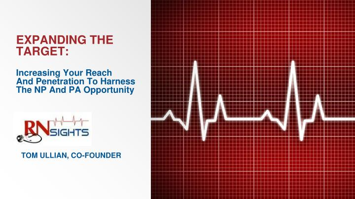 expanding the target increasing your reach and penetration to harness the np and pa opportunity n.