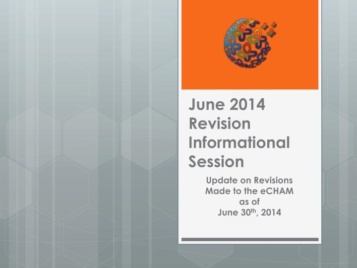 june 2014 revision informational session n.