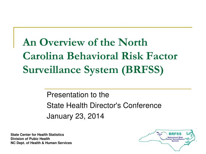 an overview of the north carolina behavioral risk factor surveillance system brfss n.