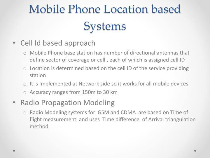 Mobile Phone Location based Systems