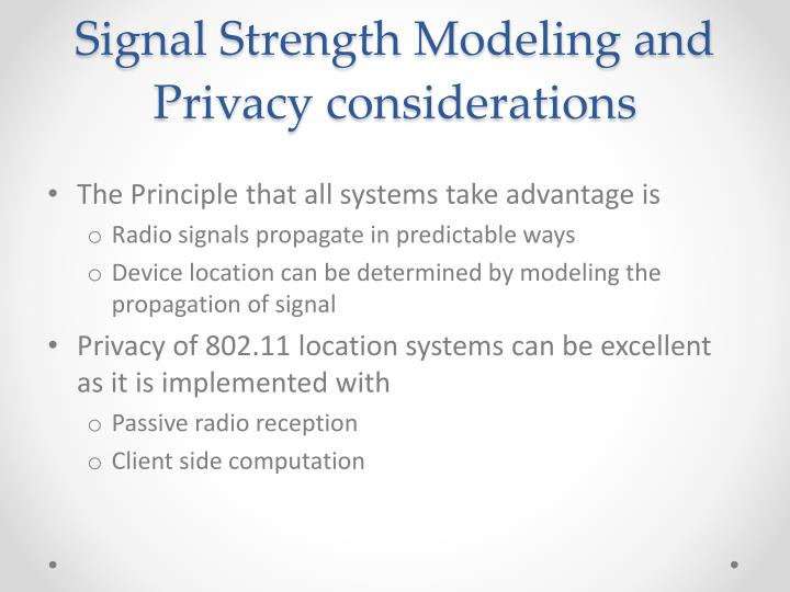 Signal Strength Modeling and Privacy considerations