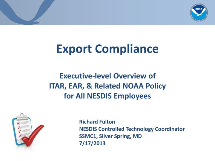 Export compliance executive level overview of itar ear related noaa policy for all nesdis employees