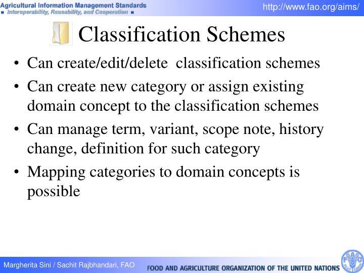 Can create/edit/delete  classification schemes