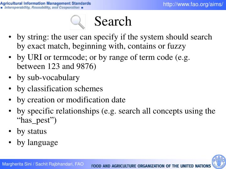 by string: the user can specify if the system should search by exact match, beginning with, contains or fuzzy