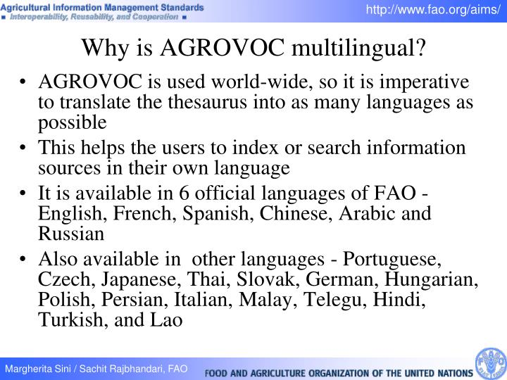 AGROVOC is used world-wide, so it is imperative to translate the thesaurus into as many languages as possible