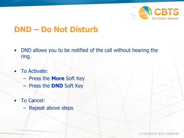 DND – Do Not Disturb