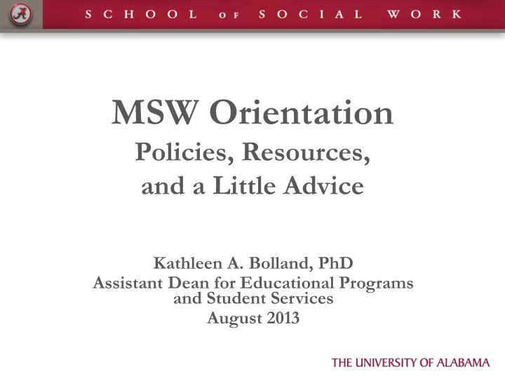 msw orientation policies resources and a little advice n.