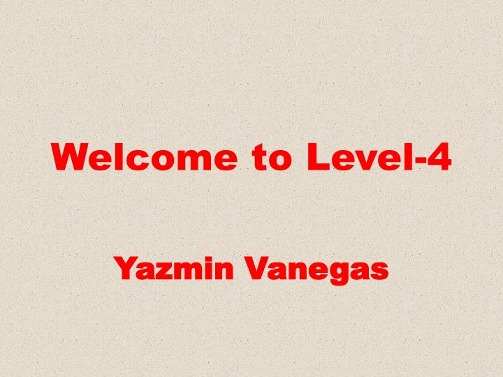 welcome to level 4 n.
