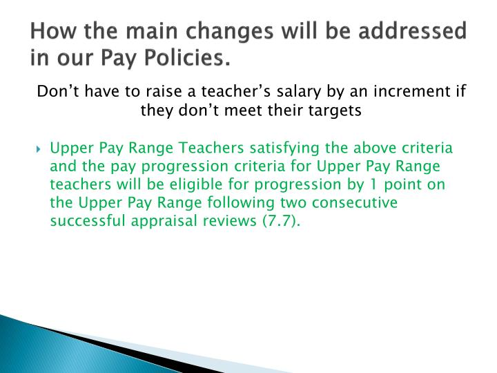 How the main changes will be addressed in our Pay Policies.