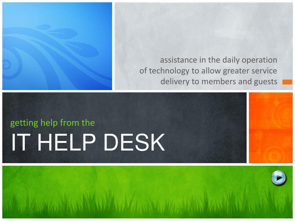 ppt getting help from the it help desk powerpoint presentation