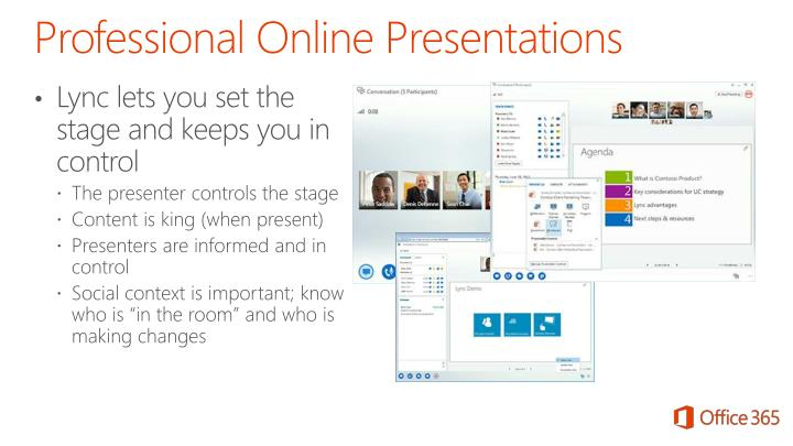 Lync lets you set the stage and keeps you in control