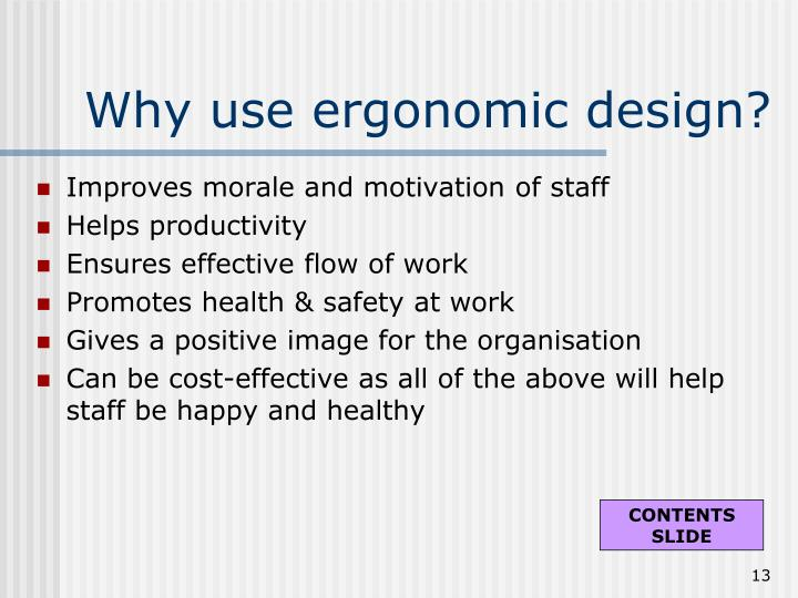 Why use ergonomic design?