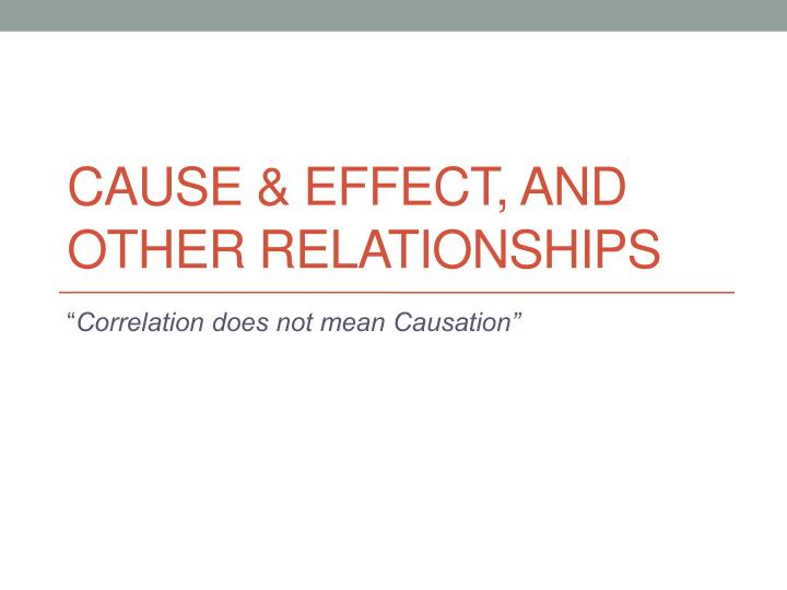 cause effect and other relationships n.