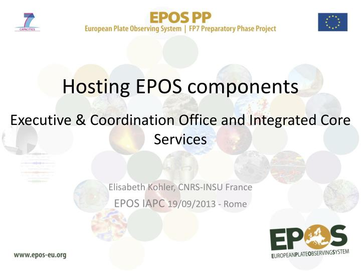 hosting epos components executive coordination office and integrated core services n.