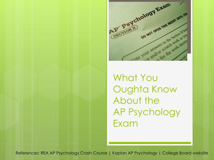 what you oughta know about the ap psychology exam n.