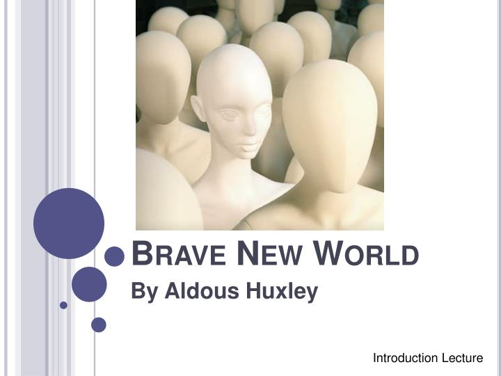 brave new world terminology sheet Data sheet # 5 1 summary: brave new world is a book about the future and what the world could possibly come to be like if humans were to allow the government to control every aspect of their lives in the modern society of brave new world, people are all created in bottles and no live birth happens, in fact live birth is considered and obscenity.
