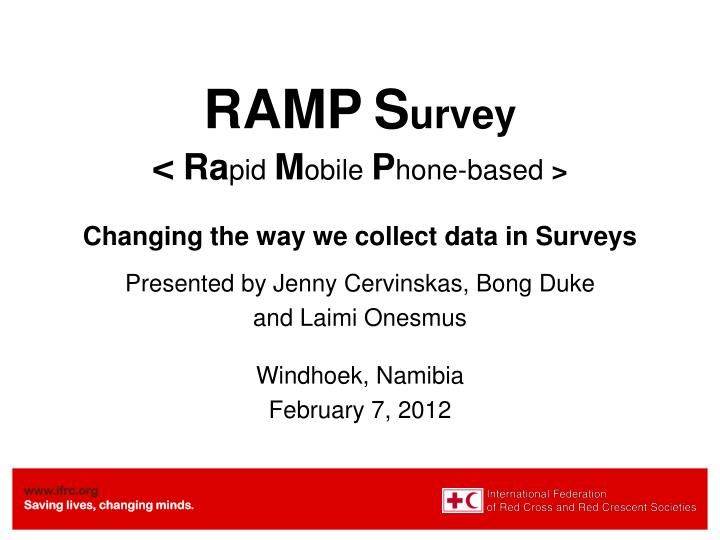 ramp s urvey ra pid m obile p hone based changing the way we collect data in surveys n.