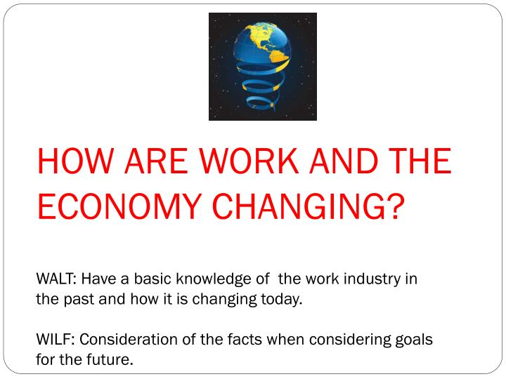 how are work and the economy changing n.