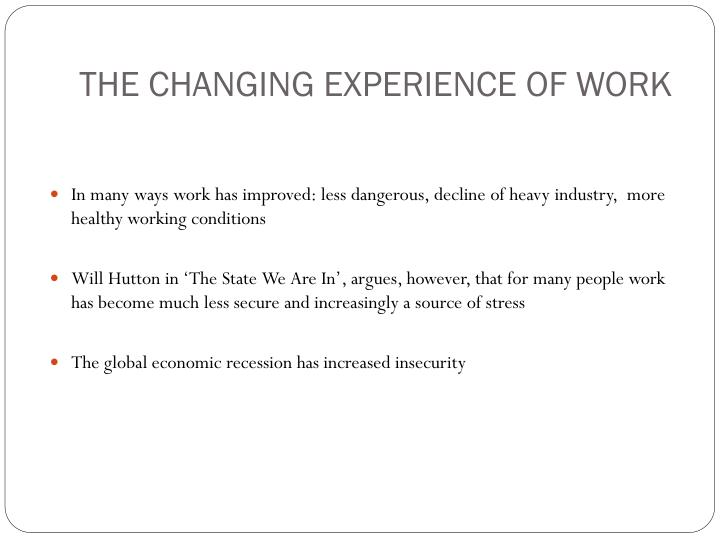 THE CHANGING EXPERIENCE OF WORK