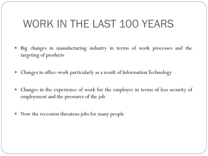 Work in the last 100 years