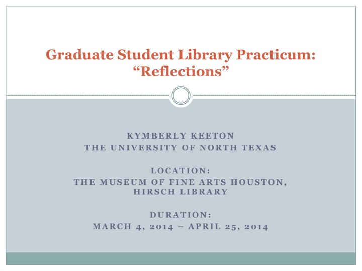 graduate student library practicum reflections n.