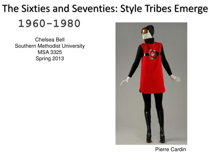 The sixties and seventies style tribes emerge