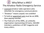 who what is ares the amateur radio emergency service