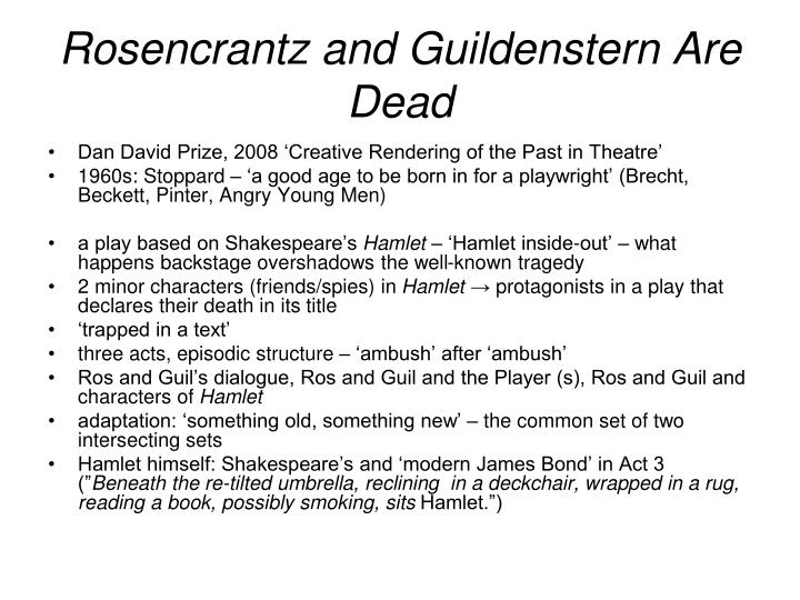 rosencrantz and guildenstern are dead existentialism essay Rosencrantz and guildenstern existentialism in tom stoppard's play rosencrantz and guildenstern are dead name is guildenstern, and this is rosencrantz.