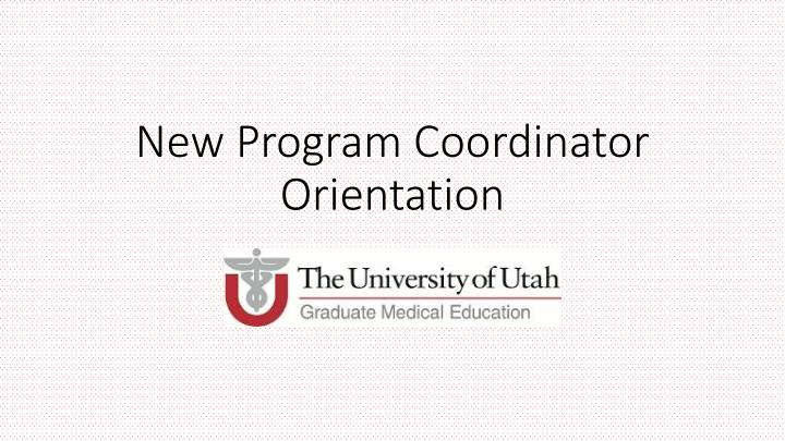 new program coordinator orientation n.