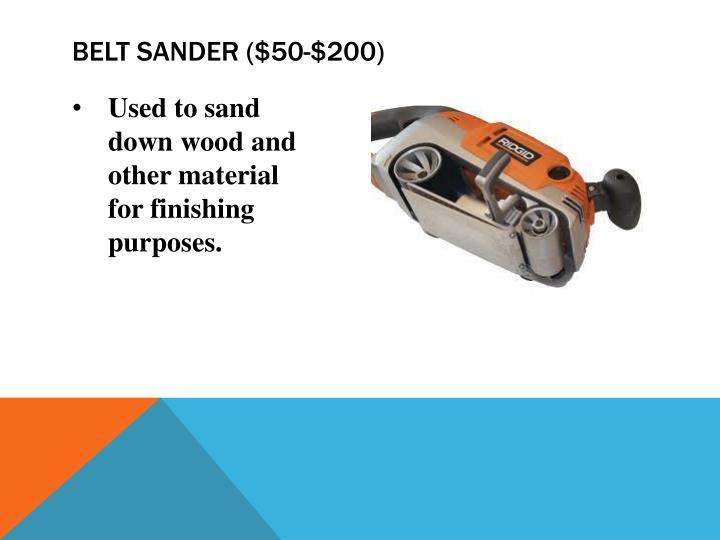 Belt sander ($50-$200)