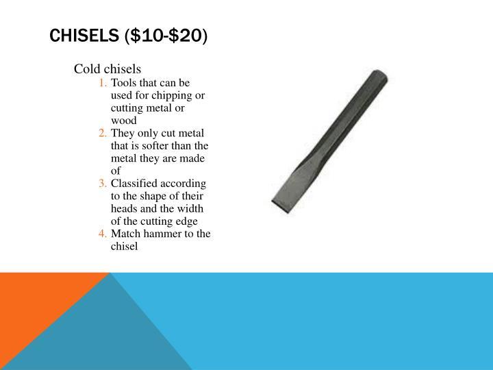 Chisels ($10-$20)