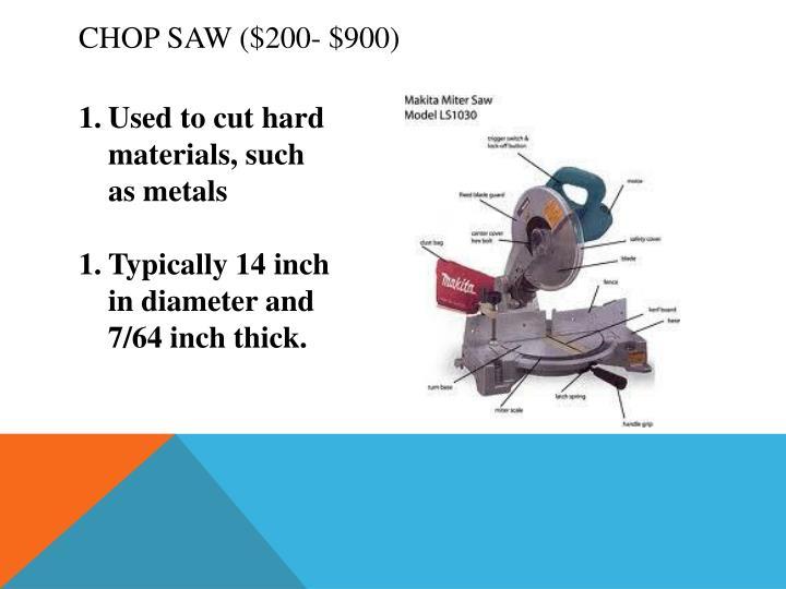 Chop Saw ($200- $900)