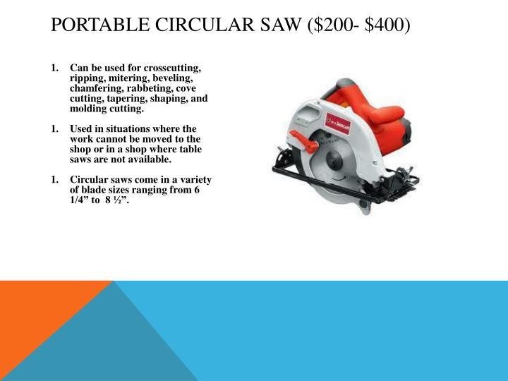 Portable Circular Saw ($200- $400)
