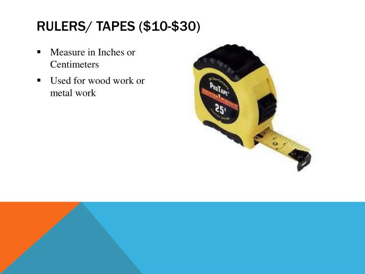 Rulers/ tapes ($10-$30)