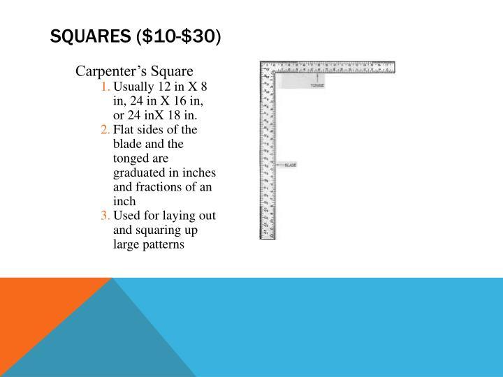 Squares ($10-$30)