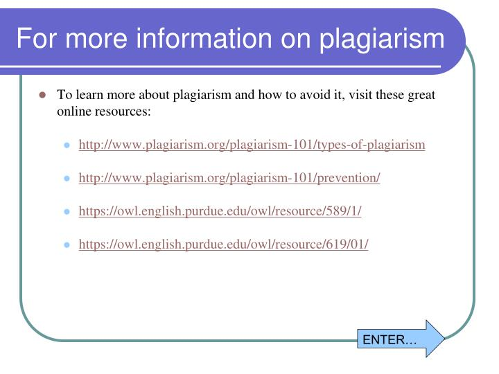 For more information on plagiarism