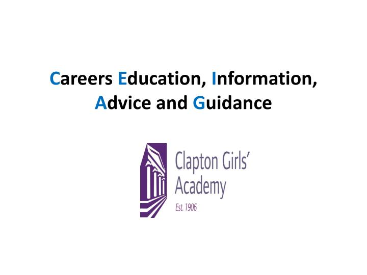 c areers e ducation i nformation a dvice and g uidance n.
