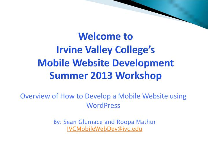 welcome to irvine valley college s mobile website development summer 2013 workshop n.
