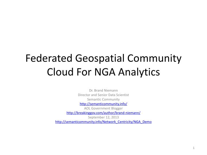 federated geospatial community cloud for nga analytics n.