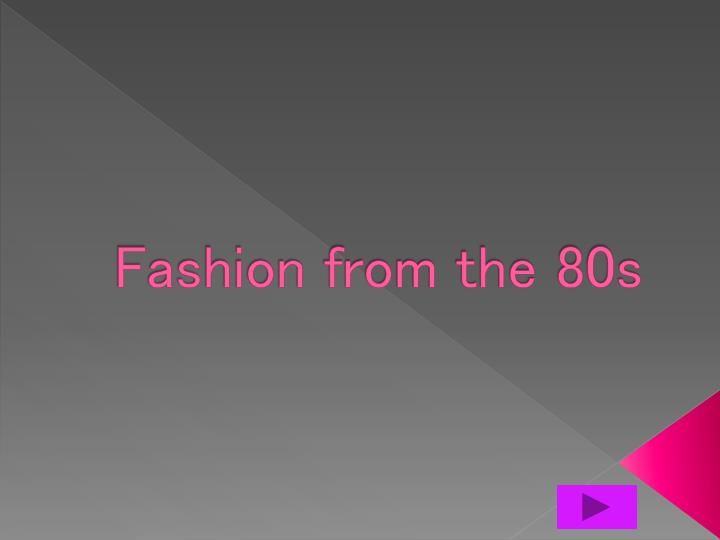 fashion from the 80s n.