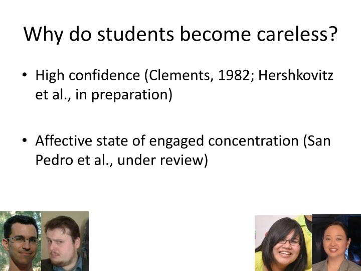 Why do students become careless?