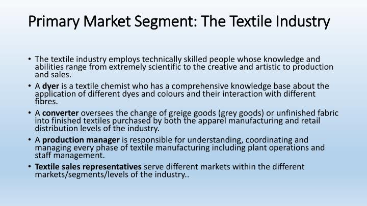 Primary market segment the textile industry