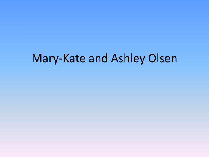 mary kate and ashley olsen n.